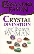 Crystal Divination for Today's Woman