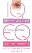 IQ May Get You a Job; Eq Will Get You Promoted
