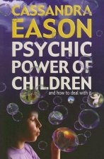 Psychic Power of Children: And How to Deal with It