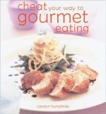 Cheat You Way to Gourmet Eating