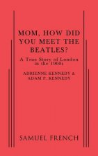 Mom, How Did You Meet the Beatles?