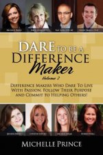 Dare to Be a Difference Maker Volume 2