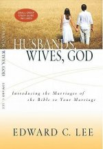 Husbands, Wives, God: Introducing Your Marriage to the Marriages of the Bible