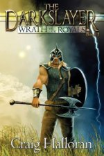 The Darkslayer: Wrath of the Royals (Book 1)