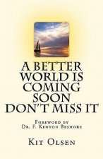 A Better World Is Coming Soon - Don't Miss It