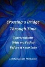 Crossing a Bridge Through Time