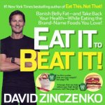 Eat It to Beat It!: Banish Belly Fat & Take Back Your Health While Eating the Brand Name Foods You Love!