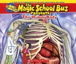 The Human Body: A Nonfiction Companion to the Original Magic School Bus Series