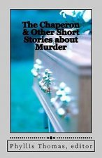The Chaperon & Other Short Stories about Murder