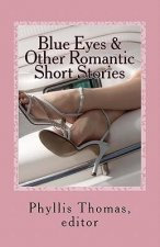 Blue Eyes & Other Romantic Short Stories