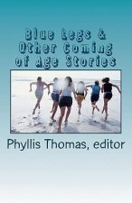 Blue Legs & Other Coming of Age Stories