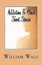 Addiction & Other Short Stories