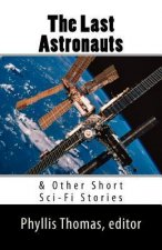 The Last Astronauts & Other Short Sci-Fi Stories