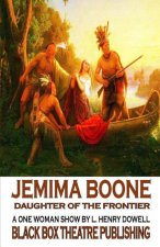 Jemima Boone: Daughter of the Frontier: A One Woman Play about the Daughter of Daniel Boone.