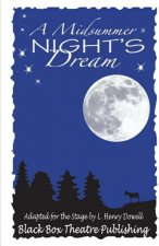 A Midsummer Night's Dream: The Classic Shakespeare Comedy Adapted for Young Audiences.