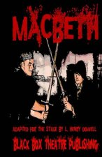Macbeth: A Post-Apocalyptic Version of the Classic Shakespearean Drama.