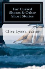 Far Cursed Shores & Other Short Stories