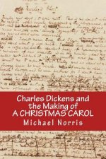 Charles Dickens and the Making of a Christmas Carol