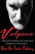 Volpone: Based on the Elizabethan Classic by Ben Jonson