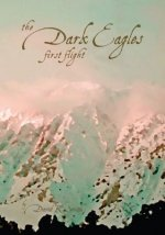 Dark Eagles: First Flight