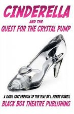 Cinderella and the Quest for the Crystal Pump: (Small Cast Version)