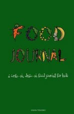 Food Journal: A Write-In, Draw-In Food Journal for Kids