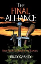 The Final Alliance: Book Five of the Reign of the Elements