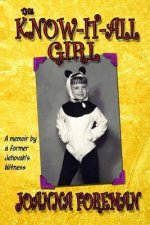 The Know-It-All Girl: A Memoir by a Former Jehovah's Witness