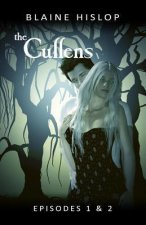 The Cullens: Episodes 1 & 2