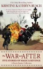 The War and After: Five Stories of Magic and Revenge: A Faerie Justice Collection