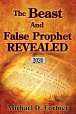 The Beast and False Prophet Revealed