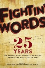 Fightin' Words: 25 Years of Provocative Poetry and Prose from