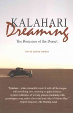 Kalahari Dreaming: The Romance of the Desert