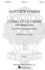 Come Let Us Chime (Wedding Song) from Three Choruses from Tess