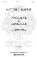 Matthew Harris: Innocence & Experience: Three Blake Songs for SATB Chorus: a cappella
