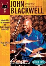 John Blackwell: Technique, Grooving and Showmanship