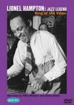 Lionel Hampton: Jazz Legend: King of the Vibes