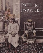 Picture Paradise: Asia-Pacific Photography 1840s-1940s