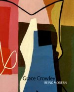 Grace Crowley: Being Modern