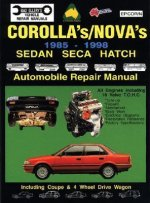 Toyota Corolla/Nova 1985-98 Auto Repair Manual-Sedan, Seca, Hatch, All Engines Inc 16 Val Tohc