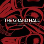 The Grand Hall: First Peoples of Canada's Northwest Coast