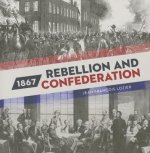 1867: Rebellion and Confederation