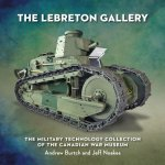The Lebreton Gallery: The Military Technology Collection of the Canadian War Museum