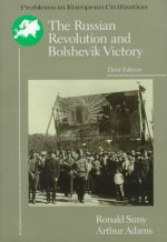 The Russian Revolution and Bolshevik Victory: Visions and Revisions