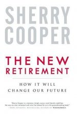 The New Retirement: How It Will Change Our Future