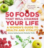 50 Foods That Will Change Your Life: A Women's Guide to Health and Vitality