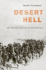 Desert Hell: The British Invasion of Mesopotamia