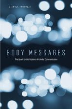 Body Messages: The Quest for the Proteins of Cellular Communication