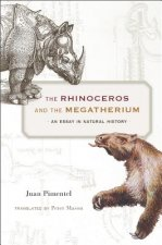 The Rhinoceros and the Megatherium: An Essay in Natural History