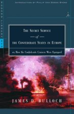 The Secret Service of the Confederate States in Europe, Or, How the Confederate Cruisers Were Equipped